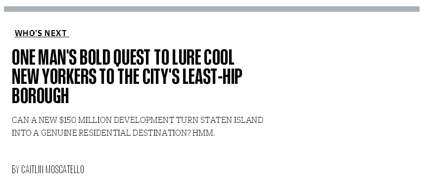 ONE MAN'S BOLD QUEST TO LURE COOL NEW YORKERS TO THE CITY'S LEAST-HIP BOROUGH
